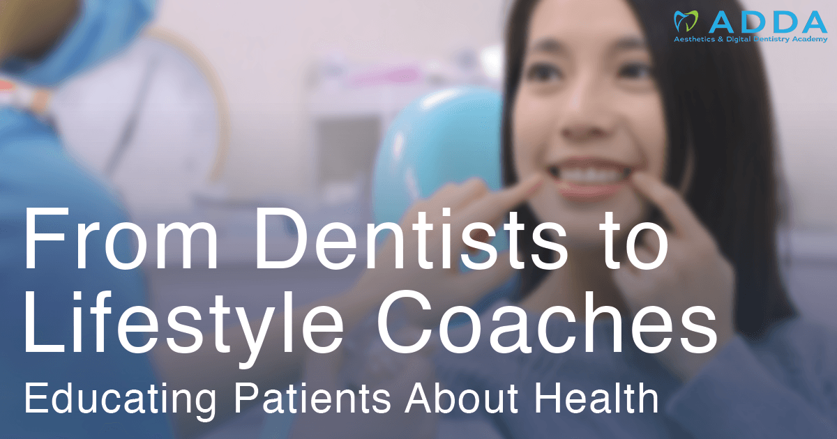 From Dentists to Lifestyle Coaches Educating Patients About Health